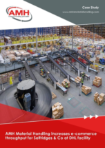 AMH Material Handling increases e-commerce throughput for Selfridges & Co at DHL facility.